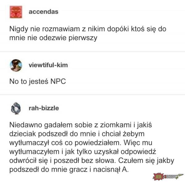 Jak to jest być NPC, dobrze?