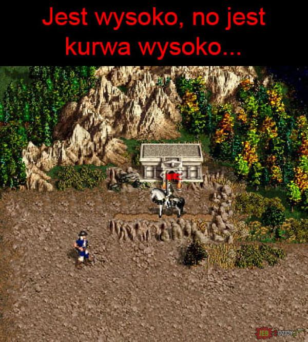 NO JEST WYSOKO