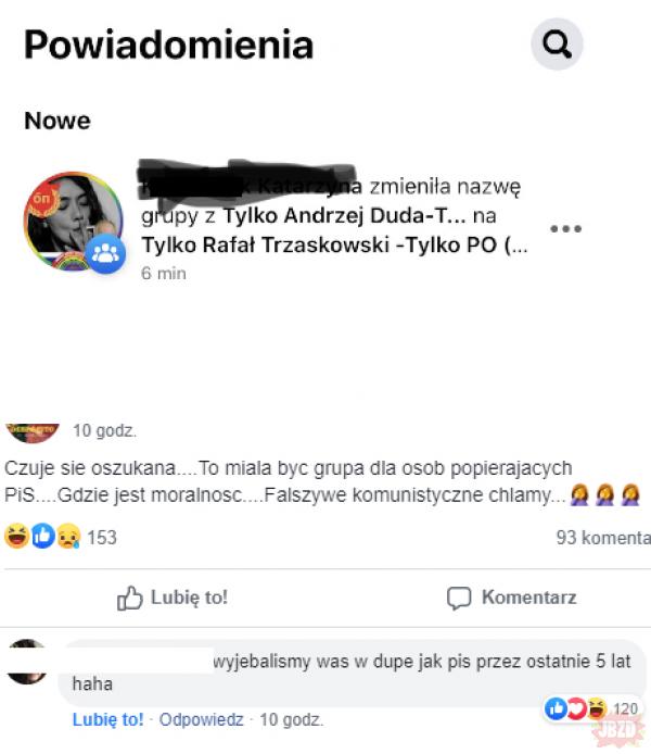 """typ zmienił nazwę grupy (z 26k polubień) z  """"Tylko A.Duda"""" na """"Tylko R.Trzaskowski"""". Co tam się teraz dzieje XD"""