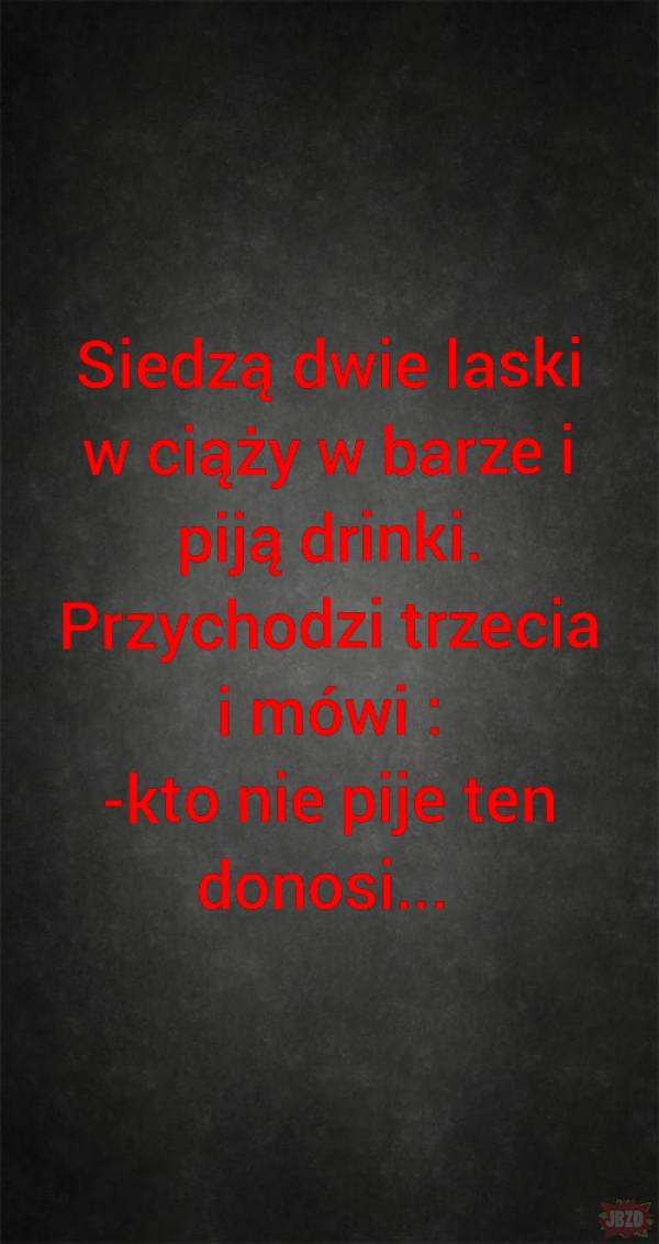 A kto nie pije...